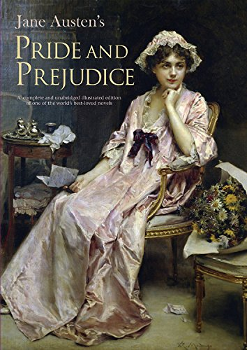 Pride and Prejudice: A complete and unabridged illustrated edition of one of the world's best-loved novels (Illustrated Classics) (1909242292) by Jane Austen