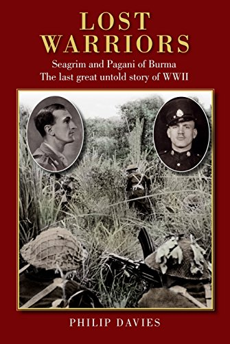 9781909242852: Lost Warriors: Seagrim and Pagani of Burma The last great untold story of WWII