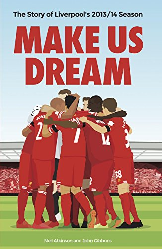 9781909245211: Make Us Dream: The Story of Liverpool's 2013/14 Season