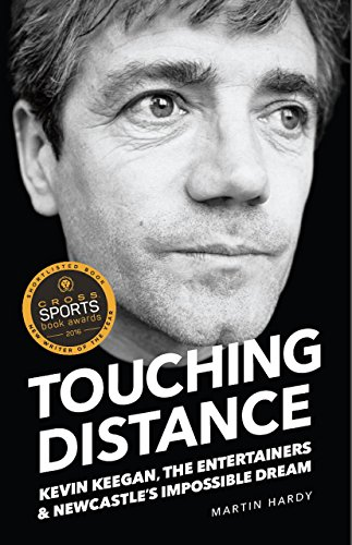 9781909245358: Touching Distance : Kevin Keegan, The Entertainers, and Newcastle's Impossible Dream