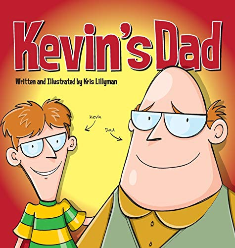 9781909250208: Kevin's Dad (Hard Cover): The World's Most Unlikely Super Hero