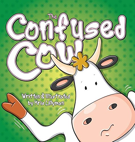 9781909250239: The Confused Cow (Hard Cover): She Really Is Such A Silly Moo!