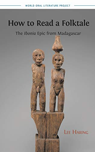 How to Read a Folktale: The Ibonia Epic from Madagascar: Lee Haring