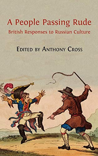 9781909254114: A People Passing Rude: British Responses to Russian Culture
