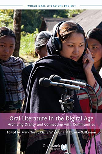 9781909254305: Oral Literature in the Digital Age: Archiving Orality and Connecting with Communities