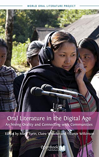 Oral Literature in the Digital Age: Archiving Orality and Connecting with Communities: Open Book ...