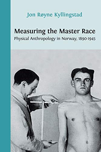 9781909254541: Measuring the Master Race: Physical Anthropology in Norway 1890-1945