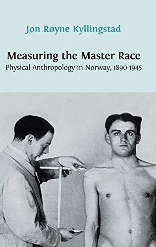 9781909254558: Measuring the Master Race: Physical Anthropology in Norway 1890-1945
