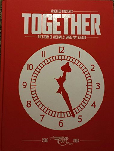 9781909255104: Together: the story of Arsenal's unbeaten season (LIMITED EDITION hardback)