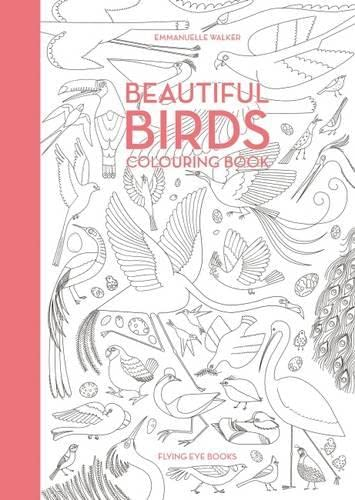 Beautiful Birds Colouring Book: Flying Eye Books