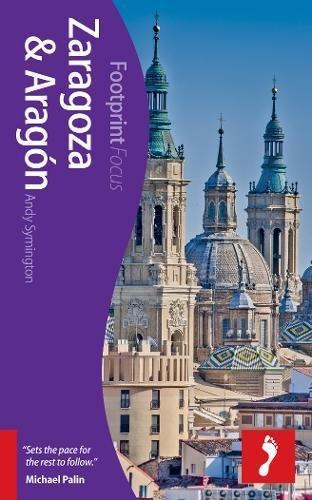 9781909268029: Zaragoza & Aragón Footprint Focus Guide