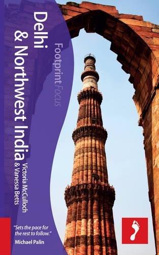 9781909268753: Delhi & Northwest India (includes Amritsar, Shimla, Leh, Srinagar, Kullu Valley, Dharamshala) (Footprint Focus Guide)