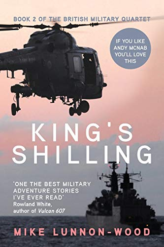 King's Shilling: Volume 2 (The British Military: Lunnon-Wood, Mike