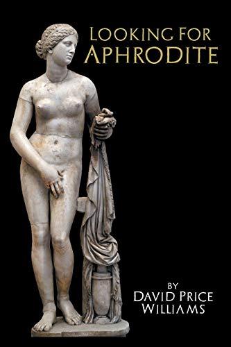 Looking for Aphrodite: David Price Williams