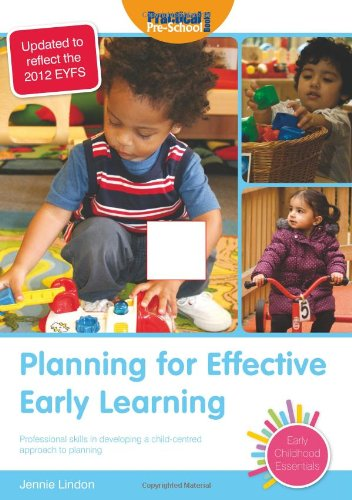 Planning for Effective Early Learning: Professional Skills in Developing a Child-centred Approach ...