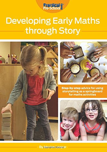 Developing Early Maths Through Story: Step-By-Step Advice for Using Storytelling as a Springboard ...