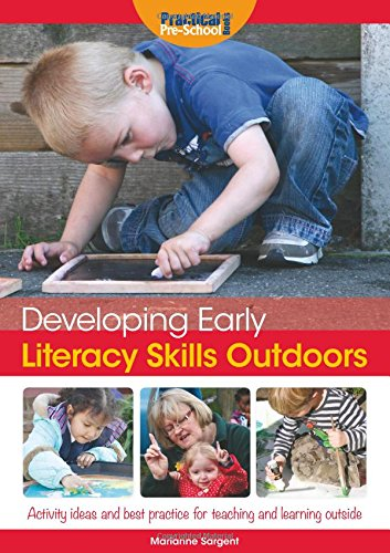 9781909280854: Developing Early Literacy Skills Outdoors: Activity Ideas and Best Practice for Teaching and Learning Outside