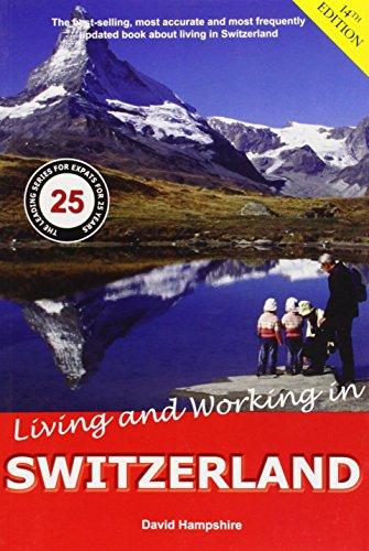Living and Working in Switzerland: A Survival Handbook: Hampshire, David