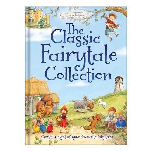 9781909290082: The Classic Fairytale Collection (My Favourite Fairytales)