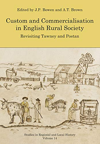 9781909291447: Custom and Commercialisation in English Rural Society: Revisiting Tawney and Postan (Studies in Regional and Local History)