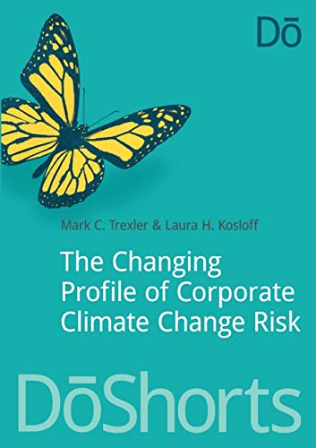 9781909293007: The Changing Profile of Corporate Climate Change Risk (Doshorts)