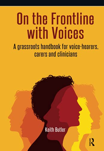 9781909301696: On the Frontline with Voices: A Grassroots Handbook for Voice-Hearers, Carers and Clinicians