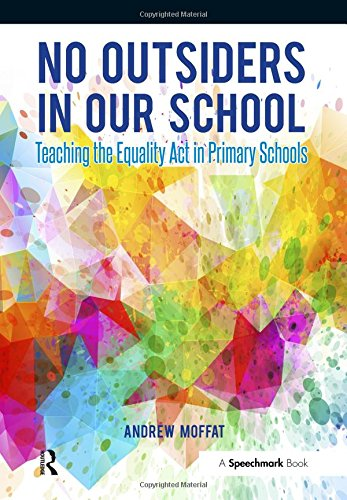 9781909301726: No Outsiders in Our School: Teaching the Equality Act in Primary Schools