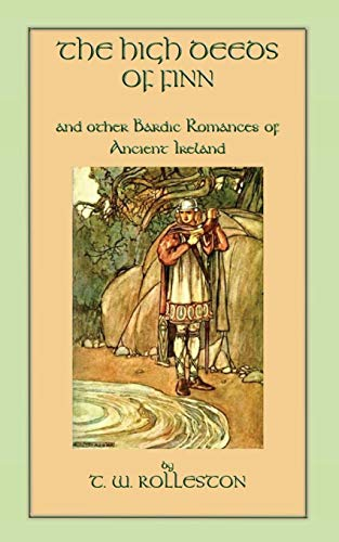 9781909302426: The High Deeds of Finn and Other Bardic Romances of Ancient Ireland