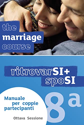 Marriage Course Guest Manual, Italian Edition Extra Session: Nicky and Sila Lee