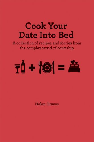 9781909313149: Cook Your Date into Bed
