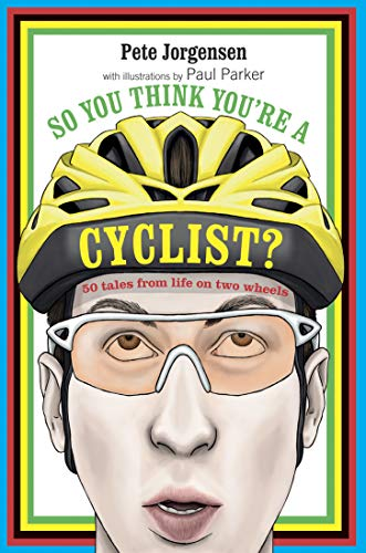 9781909313262: So You Think You're A Cyclist?