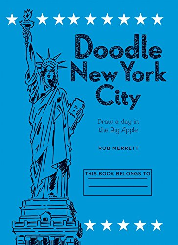 9781909313415: Doodle New York: Draw a Day in One of the World's Greatest Cities