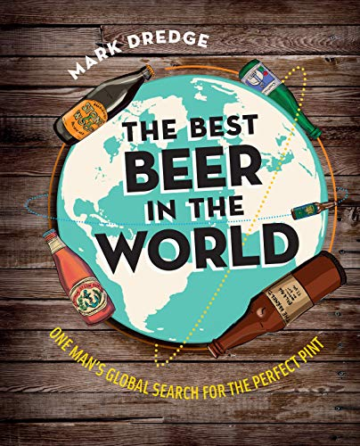 9781909313712: The Best Beer in the World: One Man's Globe Search for the Perfect Pint