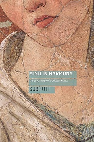 Mind in Harmony: The Psychology of Buddhist Ethics: Subhuti