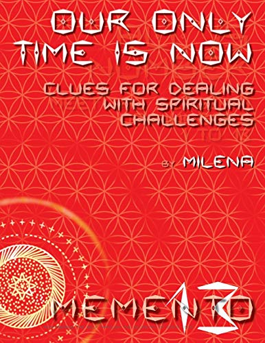 9781909323001: OUR ONLY TIME IS NOW