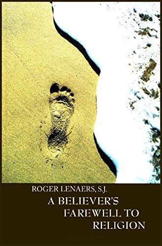 A Believer s Farewell to Religion (Paperback): Roger Lenaers