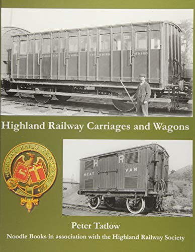 HIGHLAND RAILWAY CARRIAGES & WAGONS: TATLOW, P