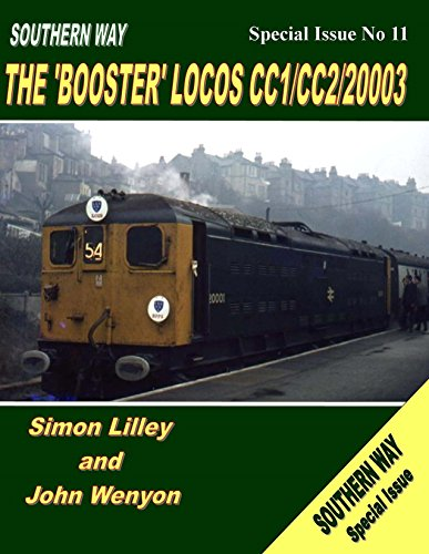 Southern Way Special Issue No 11: The 'Booster' Locos CC1/CC2/20003: Simon Lilley
