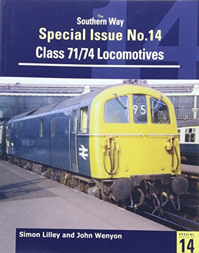 Southern Way Special: No. 14: Class 71/74: Simon Lilley, John