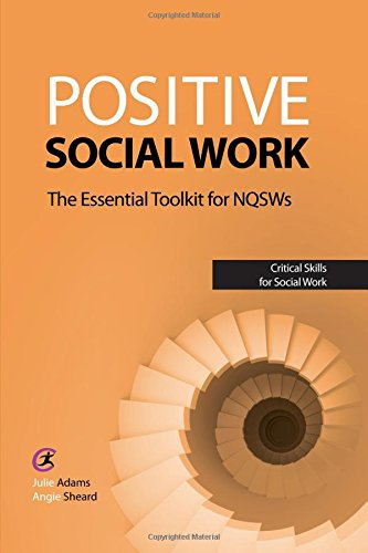 9781909330054: Positive Social Work: The Essential Toolkit for NQSWs (Critical Skills for Social Work)