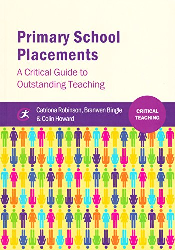 9781909330450: Primary School Placements: A Critical Guide to Outstanding Teaching (Critical Teaching)
