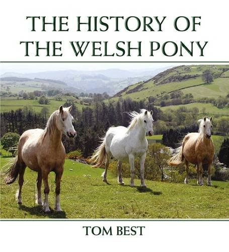 9781909339255: The History of the Welsh Pony