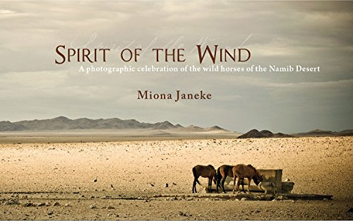 9781909339330: Spirit of the Wind: A Photographic Celebration of the Wild Horses of the Namib Desert