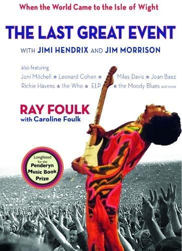 9781909339583: The Last Great Event: with Jimi Hendrix and Jim Morrison - When the World Came to the Isle of Wight, Volume II, 1970: Jimi Hendrix, Miles Davis, the ... Donovan, Melanie, Jethro Tull: 2