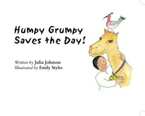 Humpy Grumpy Saves the Day! (Paperback): Julia Johnson