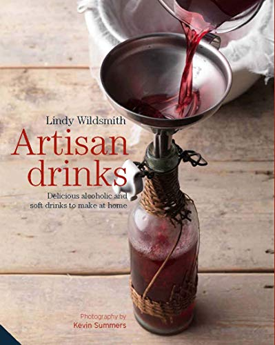 9781909342033: Artisan Drinks: Delicious alcoholic and soft drinks to make at home