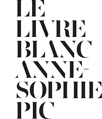 Le Livre Blanc (Hardback): Anne-sophie Pic