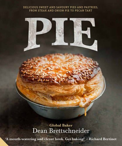 9781909342187: Pie: Delicious sweet and savoury Pies and Pastries from steak and onion to pecan tart