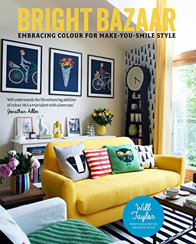 Bright Bazaar: Embracing Colour For Make-You-Smile Style: Taylor, Will