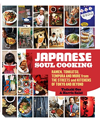 9781909342583: Japanese Soul Cooking: Ramen, Tonkatsu, Tempura and More from the Streets and Kitchens of Tokyo and Beyond